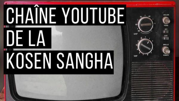 canal youtube de la Kosen Sangha