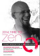 2014, tiempo zen. Sabiduria joven para una sociedad moderna. Introducción a la práctica zen con el Maestro Kosho en el European Zen Center en Amsterdam.  Programa de actividades:  Sabiduria joven para una sociedad moderna. Conferencia con el maestro Kosho. Jueves 27 de noviembre, de las 20 a las 21.30 horas.  Introducción a la práctica (para principiantes). Viernes 28 de noviembre, de las 20 a las 21 horas.  Fin de semana zen / sesshin dirigida por el maestro Kosho.  Sábado 29 de noviembre, de las 0