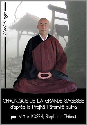 chronique de la grande sagesse  d'après le Prajñā Pāramitā sutra - Un livre de Maitre Kosen