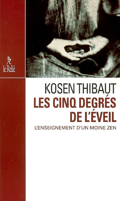 Zen Les Cinq Degres De L Eveil Un Livre De Maitre Kosen